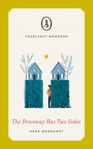 The Driveway Has Two Sides by Sara Marchant Fairlight Moderns