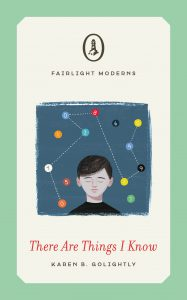 There Are Things I Know by Karen B. Golightly Fairlight Moderns