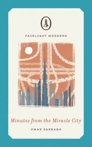 Minutes from the Miracle City by Omar Sabbagh Fairlight Moderns